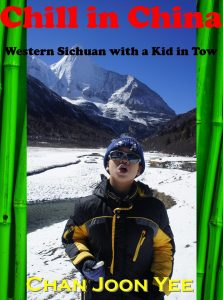 Chill in China, Western Sichuan With a Kid in Tow